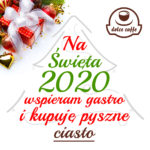Na święta 2020 Wspieram Gastro i kupuję Ciasto